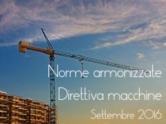 Norme armonizzate Direttiva macchine Settembre 2016