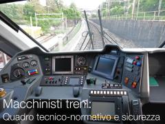Macchinisti treni: Quadro tecnico-normativo e sicurezza