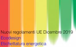 Nuovi regolamenti UE Ecodesign ed etichettatura energetica | Dicembre 2019