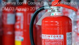 Operare con il Codice di Prevenzione Incendi DM 03 Agosto 2015