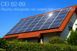 CEI 82-89 Rischio d'incendio nei sistemi fotovoltaici edifici