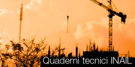 Quaderni Tecnici Sicurezza cantieri INAIL