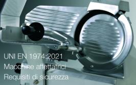 UNI EN 1974:2021 | Macchine affettatrici - Requisiti di sicurezza
