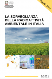 Report ISIN - La sorveglianza della radioattività ambientale in Italia Ed. 2/2021