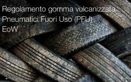 Regolamento gomma vulcanizzata da Pneumatici Fuori Uso (PFU) EoW