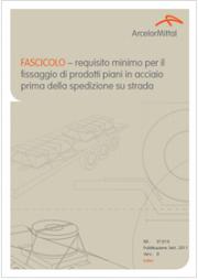 Fissaggio prodotti piani in acciaio spedizione su strada: Requisiti minimi