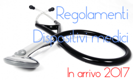 Nuovi Regolamenti Dispositivi Medici: entro l'anno la pubblicazione