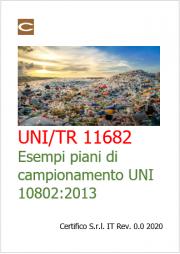 UNI/TR 11682:2017 | Rifiuti - Esempi di piani di campionamento per l'applicazione della UNI 10802:2013