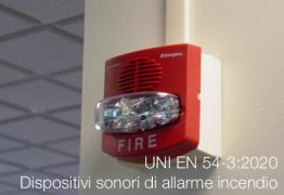 UNI EN 54-3:2020 | Dispositivi sonori di allarme incendio