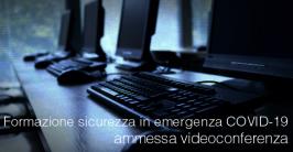 Formazione sicurezza in emergenza COVID-19: ammessa videoconferenza