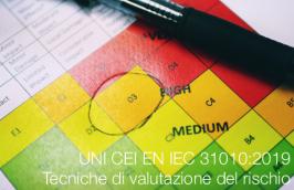 UNI CEI EN IEC 31010:2019 | Tecniche di valutazione del rischio