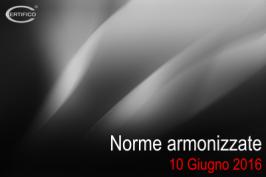 Comunicazioni Norme armonizzate del 10 Giugno 2016