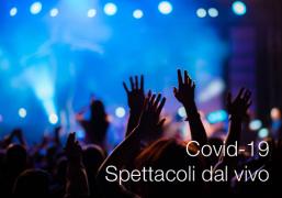 Covid-19: Spettacoli dal vivo