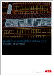 Quaderni di applicazione tecnica ABB N.10: Impianti fotovoltaici