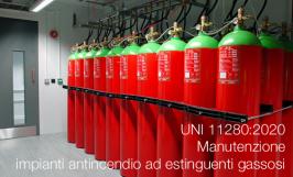 UNI 11280:2020    Manutenzione impianti antincendio ad estinguenti gassosi