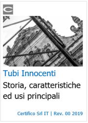 Tubi innocenti | Storia, caratteristiche ed usi principali