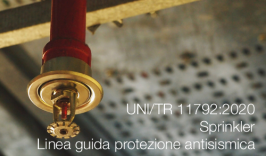 UNI/TR 11792:2020 | Sprinkler Linea guida protezione antisismica