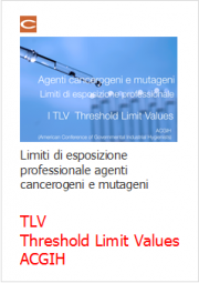 Limiti esposizione professionale agenti cancerogeni e mutageni: TLV (Threshold Limit Values) ACGIH