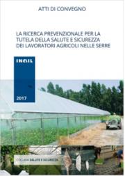 La ricerca prevenzionale salute e sicurezza lavoratori agricoli serre