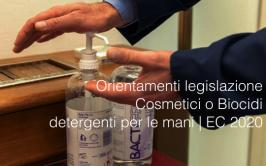 Orientamenti legislazione Cosmetici o Biocidi detergenti per le mani | EC 2020
