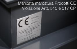 Mancata marcatura CE Prodotti: violazione Artt. 515 e 517 CP