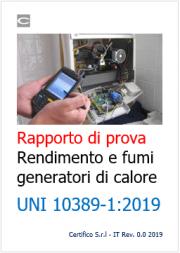Rapporto di prova rendimento e fumi generatori di calore UNI 10389-1:2019