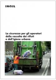 La sicurezza per gli operatori della raccolta dei rifiuti e dell'igiene urbana