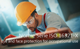 Le norme della Serie ISO 16321-X: Eye and face protection for occupational use