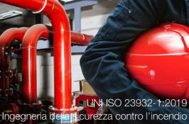 UNI ISO 23932-1:2019 Ingegneria della sicurezza contro l'incendio
