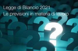 Legge di Bilancio 2021: Le previsioni in materia di lavoro