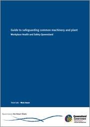 Guide to safeguarding common machinery and plant