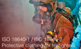 ISO 18640-1 / ISO 18640-2  Protective clothing for firefighters