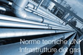 Norme tecniche UNI | Infrastrutture del gas