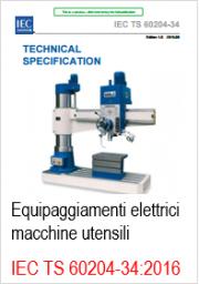 Equipaggiamenti elettrici di macchine utensili: IEC TS 60204-34:2016