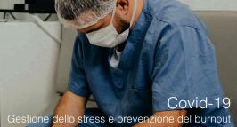 Covid-19 - Gestione dello stress e prevenzione del burnout