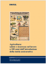 Agricoltura: salute e sicurezza sul lavoro a 100 anni dall'introduzione della tutela assicurativa