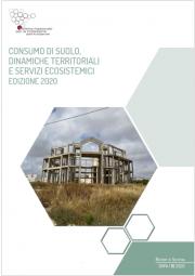 Rapporto consumo di suolo, dinamiche territoriali e servizi ecosistemici | Ed. 2020