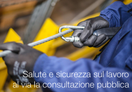 Salute e sicurezza sul lavoro: al via la consultazione pubblica
