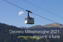 Decreto Milleproroghe 2021 | Impianti a fune