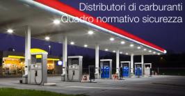 Distributori di carburanti: Quadro normativo sicurezza