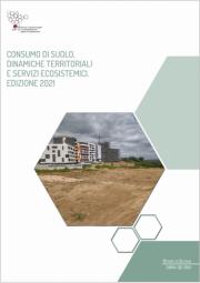 Consumo di suolo, dinamiche territoriali e servizi ecosistemici | 2021