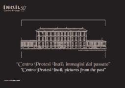 Centro protesi Inail: immagini dal passato