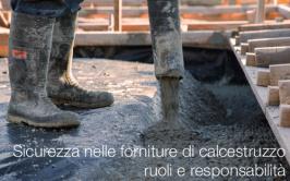 Sicurezza nelle forniture di calcestruzzo: ruoli e responsabilità