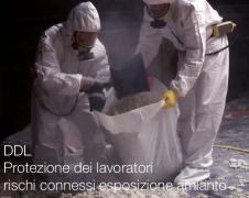 DDL - Protezione dei lavoratori rischi connessi esposizione amianto