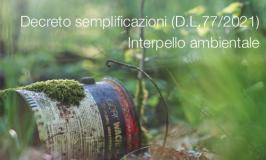 Decreto semplificazioni (D.L.77/2021): Interpello ambientale