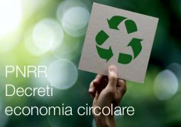 PNRR - Decreti economia circolare