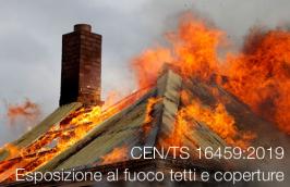 CEN/TS 16459:2019 | Esposizione al fuoco tetti e coperture