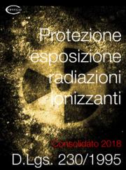 D.Lgs. 230/1995 Radiazioni ionizzanti | Consolidato 2018
