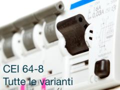 CEI 64-8: Tutte le varianti