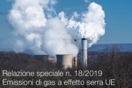 Relazione speciale n. 18/2019: Emissioni di gas a effetto serra UE